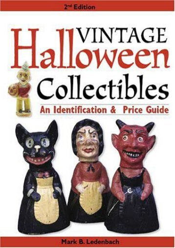 Vintage Halloween Collectibles: An Identification   Price Guide (Vintage Halloween Collectibles: Identification   Price Guide) (Mark Ledenbach)