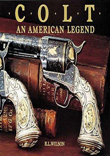 Colt : An American Legend (R.L. Wilson)