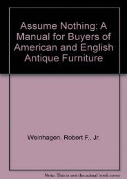 Assume Nothing: A Manual for Buyers of American and English Antique Furniture (Robert F., Jr. Weinhagen)
