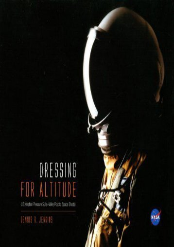 Dressing for Altitude: U.S. Aviation Pressure Suits, Wiley Post to Space Shuttle (NASA Sp) (Dennis R. Jenkins)