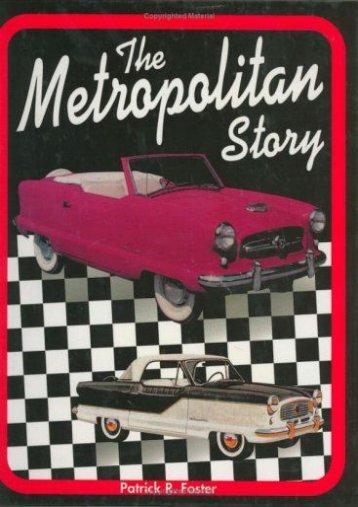 The Metropolitan Story (Patrick R Foster)