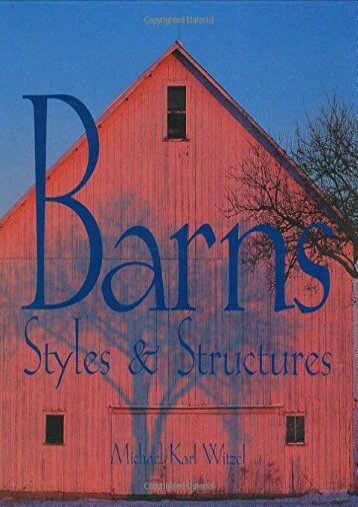 Barns: Styles   Structures (Michael Karl Witzel)