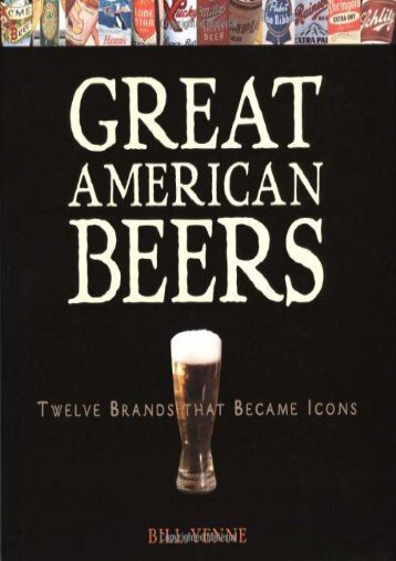 Great American Beers: Twelve Brands That Became Icons (Bill Yenne)