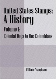 United States Stamps - A History: Volume I - Colonial Days to the Columbians (William Frangipane)