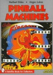 Pinball Machines (Schiffer Book for Collectors (Hardcover)) (Heribert Eiden)