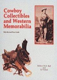 Cowboy Collectibles and Western Memorabilia (Bob Ball)