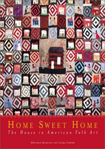 Home Sweet Home: The House in American Folk Art (Deborah Harding)
