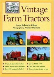 The Field Guide to Vintage Farm Tractors (Machinery Hill) (Robert N. Pripps)