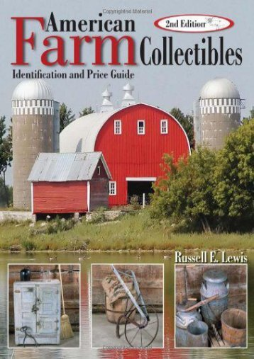 American Farm Collectibles: Identification and Price Guide, 2nd Edition (Russell E Lewis)