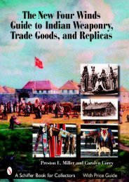 The New Four Winds Guide to Indian Weaponry, Trade Goods, and Replicas (Schiffer Book for Collectors) (Preston Miller)