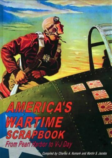 America s Wartime Scrapbook - Pearl Harbour to V-J (Charles A. Numark)