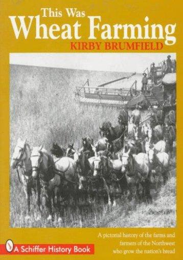 This Was Wheat Farming (Kirby Brumfield)