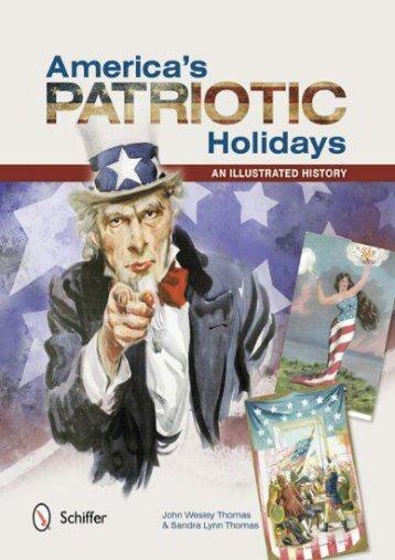 America s Patriotic Holidays: An Illustrated History (John Wesley Thomas)
