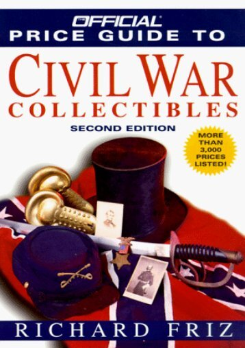 The Official Price Guide to Civil War Collectibles: Second Edition (Richard Friz)