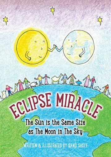 Eclipse Miracle: The Sun Is the Same Size as the Moon in the Sky (Sand Sheff)