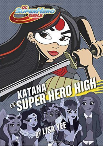 Katana at Super Hero High (DC Super Hero Girls) (Lisa Yee)