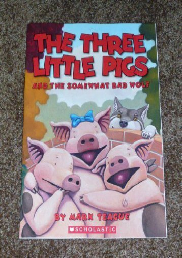 The Three Little Pigs and the Somewhat Bad Wolf (Mark Teague)