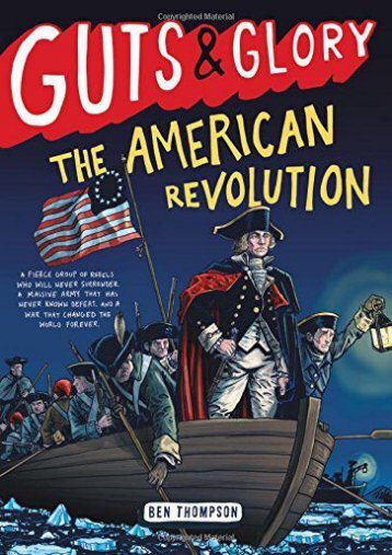 Guts   Glory: The American Revolution (Ben Thompson)