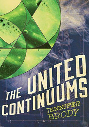 The United Continuums: The Continuum Trilogy, Book 3 (Jennifer Brody)