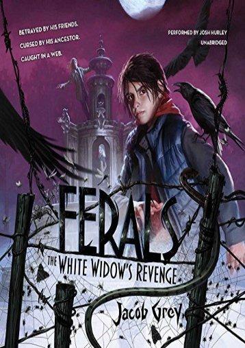 The White Widow s Revenge  (Ferals Series, Book 3) (Jacob Grey)