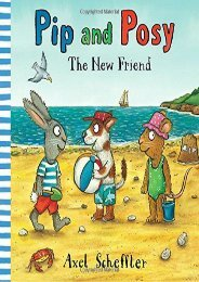 Pip and Posy: The New Friend (Nosy Crow)