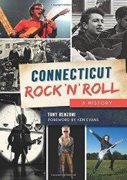 Connecticut Rock  n  Roll: A History (Tony Renzoni)