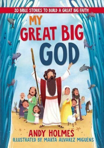 My Great Big God: 20 Bible Stories to Build a Great Big Faith (Andy Holmes)