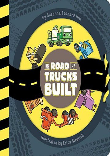The Road That Trucks Built (Susanna Leonard Hill)