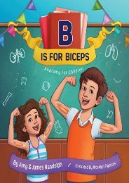 B is for Biceps: Anatomy for Children (Amy Randolph)