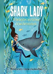 Shark Lady: The True Story of How Eugenie Clark Became the Ocean s Most Fea: The True Story of How Eugenie Clark Became the Ocean s Most Fearless Scientist (Jess Keating)