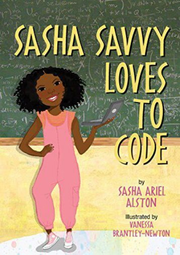 Sasha Savvy Loves to Code (Sasha Ariel Alston)
