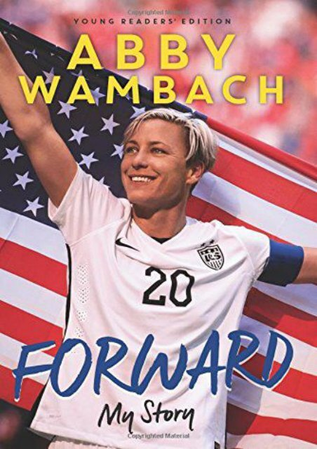 Forward My Story Young Readers Edition Abby Wambach