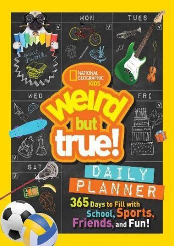 Weird But True Daily Planner: 365 Days to Fill With School, Sports, Friends, and Fun! (National Geographic Kids)