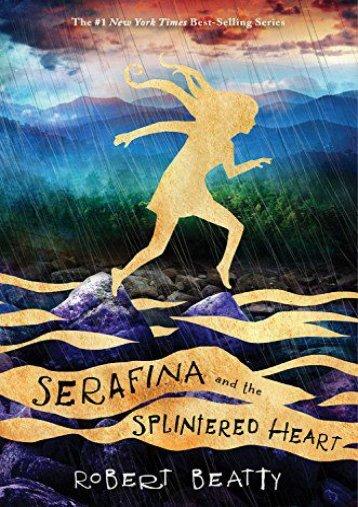 Serafina and the Splintered Heart (Serafina Book 3) (Robert Beatty)