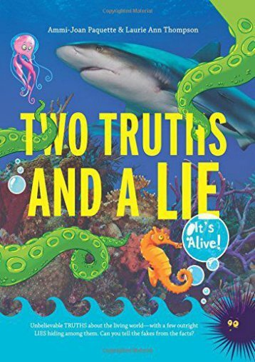 Two Truths and a Lie: It s Alive! (Ammi-Joan Paquette)