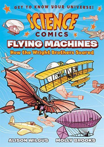 Science Comics: Flying Machines: How the Wright Brothers Soared (Alison Wilgus)