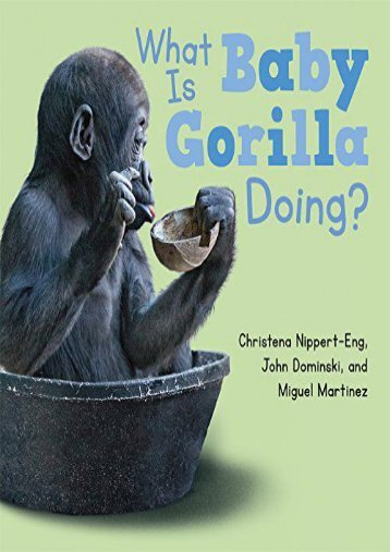 What Is Baby Gorilla Doing? (Christena Nippert-Eng)
