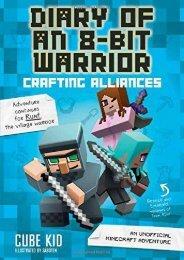Diary of an 8-Bit Warrior: Crafting Alliances (Book 3 8-Bit Warrior series): An Unofficial Minecraft Adventure (Cube Kid)