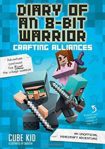 Diary of an 8-Bit Warrior: Crafting Alliances (Book 3 8-Bit Warrior series): An Unofficial Minecraft Adventure (Cube Kid)