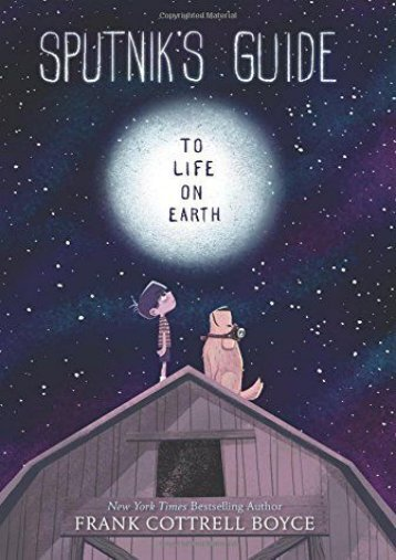 Sputnik s Guide to Life on Earth (Frank Cottrell Boyce)