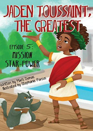 Jaden Toussaint, the Greatest Episode 5: Mission Star-Power (Marti Dumas)