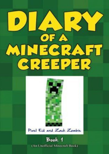 Diary of a Minecraft Creeper Book 1 - Creeper Life (Pixel Kid)