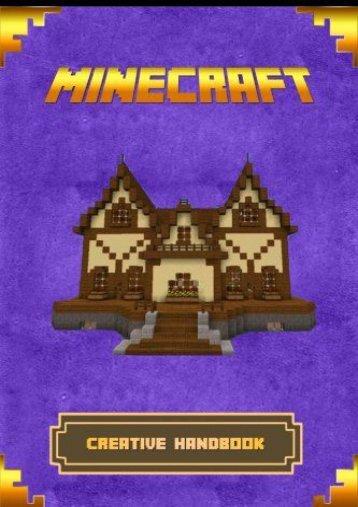 Minecraft: Creative Handbook: The Ultimate Minecraft Building Book. Best Minecraft Construction, Structures and Creations. (Minecraft Books) (Steve Builder)
