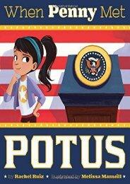 When Penny Met POTUS (Capstone Young Readers) (Rachel Ruiz)