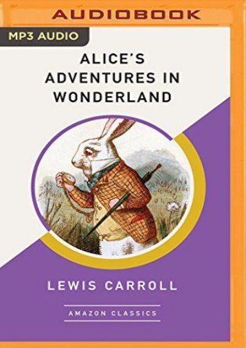 Alice s Adventures in Wonderland (AmazonClassics Edition) (Lewis Carroll)