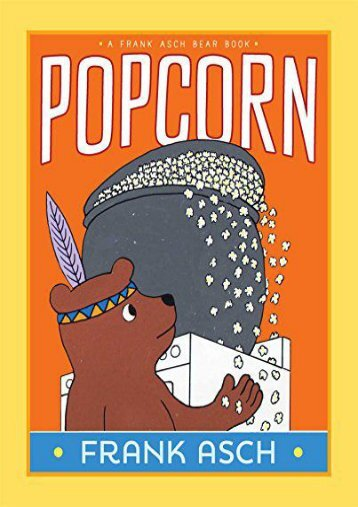 Popcorn (A Frank Asch Bear Book) (Frank Asch)