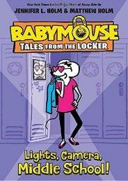 Lights, Camera, Middle School! (Babymouse Tales from the Locker) (Jennifer L. Holm)