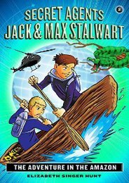 Secret Agents Jack and Max Stalwart: Book 2: The Adventure in the Amazon: Brazil (The Secret Agents Jack and Max Stalwart Series) (Elizabeth Singer Hunt)