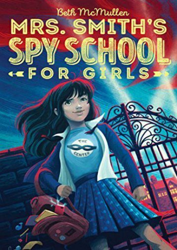 Mrs. Smith s Spy School for Girls (Beth McMullen)