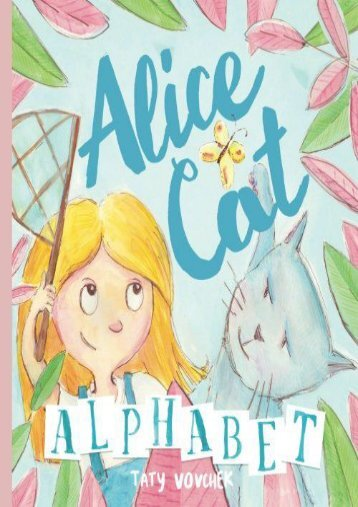 Alice Cat Alphabet: Short poems for all the letters about daily adventures of the little girl and her cat (Taty Vovchek)